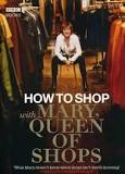 How to Shop with Mary, Queen of Shops Mary Portas